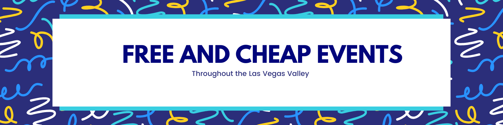 "Image says ""Free and Cheap Events Throughout the Las Vegas Valley"""